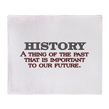 History A Thing of the Past Throw Blanket