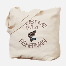 Trust Me I'm a Fisherman Tote Bag