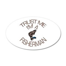 Trust Me I'm a Fisherman Wall Decal