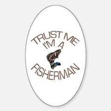 Trust Me I'm a Fisherman Decal