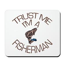Trust Me I'm a Fisherman Mousepad