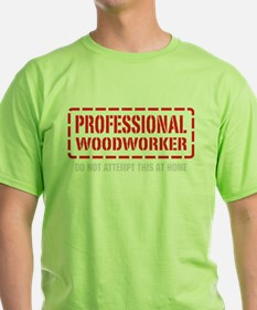 Professional Woodworker T-Shirt