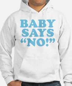"When baby talks, baby says ""No!"" Hoodie"