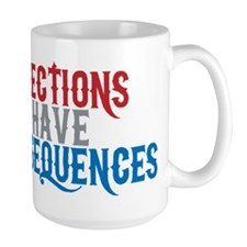 elections have consequences Mug