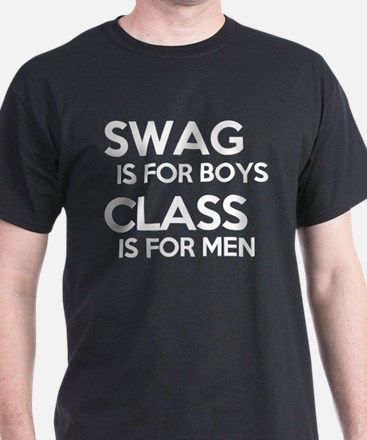 swag is for boys class is for men T-Shirt