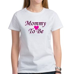 Mommy To Be Women's T-Shirt