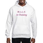 M.I.L.F. In Training Hooded Sweatshirt