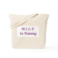 M.I.L.F. In Training Tote Bag