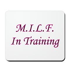 M.I.L.F. In Training Mousepad