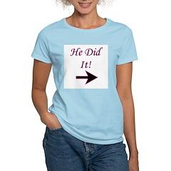 He Did It! Women's Pink T-Shirt
