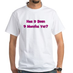 Has It Been 9 Months Yet? Shirt