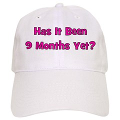 Has It Been 9 Months Yet? Baseball Cap