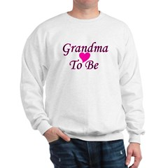 Grandma To Be Sweatshirt