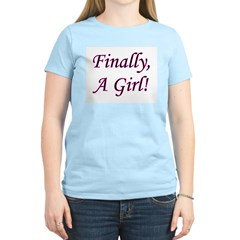Finally, A Girl! Women's Pink T-Shirt