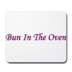 Bun In The Oven Mousepad