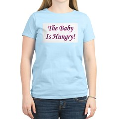 The Baby Is Hungry! Women's Pink T-Shirt