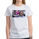 Barack Obama: President for All 100% Women's T-Shi
