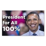 Barack Obama: President for All 100% Sticker (Rect