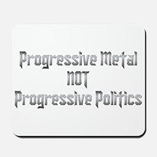 Progressive Metal Not Politics Mousepa Mousepad