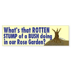 Rotten Stump of a Bush Bumper Bumper Sticker