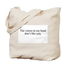 The voices in my head don't l Tote Bag