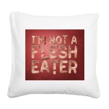 Not a Flesh Eater BG.png Square Canvas Pillow