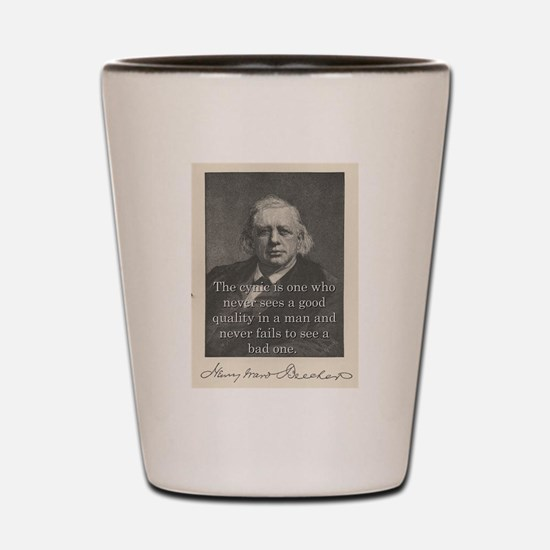 The Cynic Is One - H W Beecher Shot Glass
