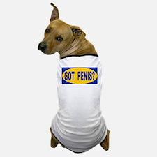 Got Penis? Dog T-Shirt