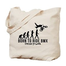 BMX EVOLUTION BORN TO RIDE BMX FORCED TO WORK Tote