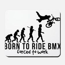 BMX EVOLUTION BORN TO RIDE BMX FORCED TO WORK Mous