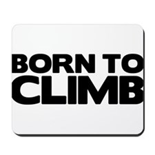 BORN TO CLIMB Mousepad