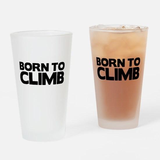 BORN TO CLIMB Drinking Glass