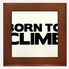 BORN TO CLIMB Framed Tile