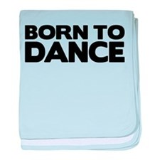 born to dance baby blanket