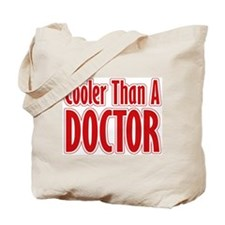 Cooler Than A Doctor Tote Bag