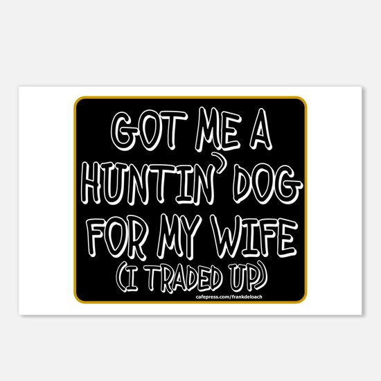 GOT ME A HUNTIN' DOG FOR MY WIFE Postcards (Packag