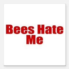 """Bees Hate Me Square Car Magnet 3"""" x 3"""""""
