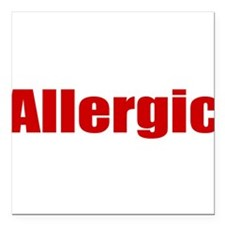 """Allergic Square Car Magnet 3"""" x 3"""""""