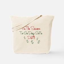 Deep Into Debt Tote Bag