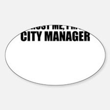 Trust Me, I'm A City Manager Decal