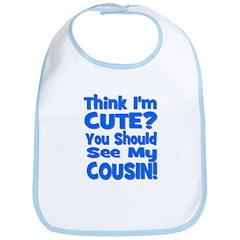 Think I'm Cute? Cousin - Blue Bib