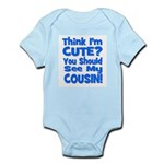 Think I'm Cute? Cousin - Blue Infant Creeper
