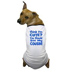 Think I'm Cute? Cousin - Blue Dog T-Shirt