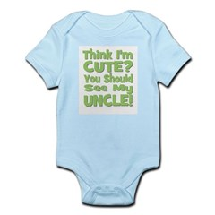 Think I'm Cute? Uncle Green Infant Creeper