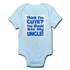 Think I'm Cute? Uncle Blue Infant Creeper