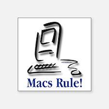"""Macs Rule! Square Sticker 3"""" x 3"""""""