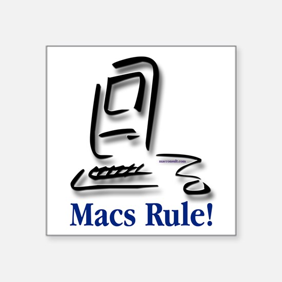 "Macs Rule! Square Sticker 3"" x 3"""