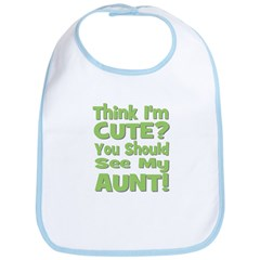 Think I'm Cute? Aunt Green Bib