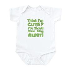 Think I'm Cute? Aunt Green Infant Creeper