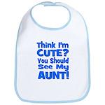 Think I'm Cute? Aunt Blue Bib